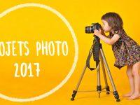 Projet photographique 2017 : trouvez le projet qui vous correspond
