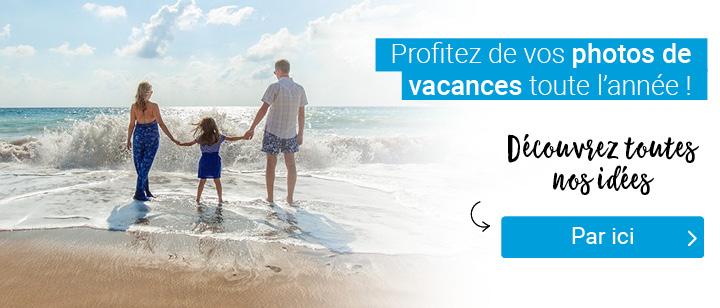 Profitez de vos photos de vacances toute l'année ! Découvrez toutes nos idées par ici :-)
