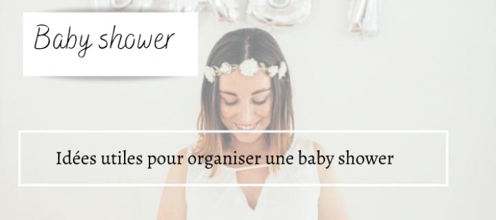 Idées utiles pour organiser une baby shower