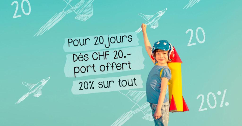 Pour 20 jours: 20% de réduction sur tout + port offert dès CHF 20.-