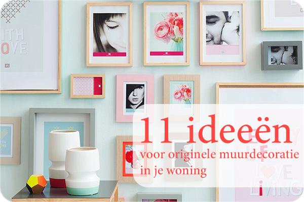 Aan De Muur Decoratie.11 Ideeen Voor Originele Muurdecoratie In Je Woning