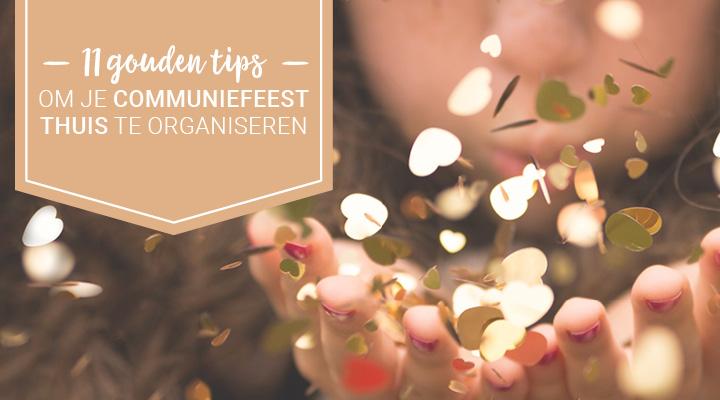 11 Gouden Tips Om Je Communiefeest Thuis Te Organiseren
