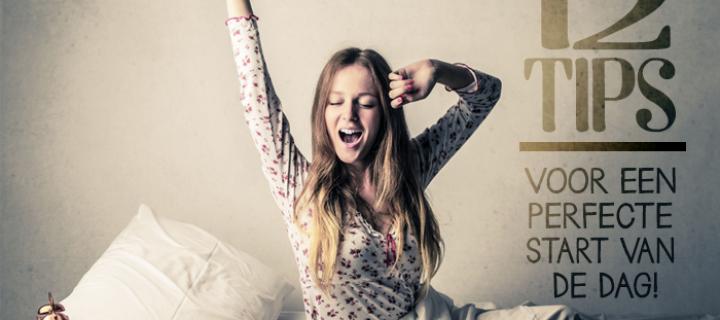 De beste ochtendroutine voor een succesvolle dag? 12 gouden tips!