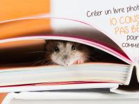 Créer un livre photo : 10 conseils pas bêtes pour bien commencer !
