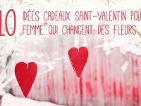 10 idées cadeau Saint-Valentin femme qui changent des fleurs !