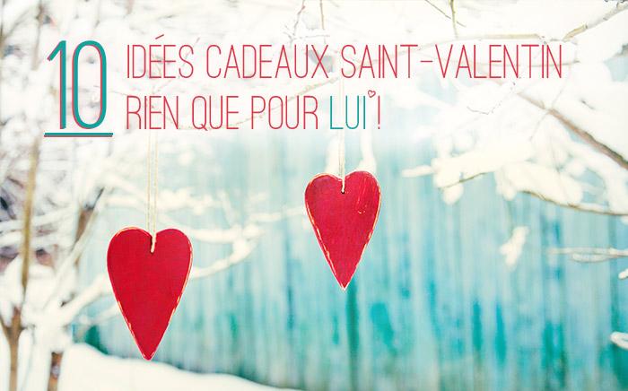 Idée Saint Valentin Homme Cadeau Saint Valentin homme : 10 idées rien que pour lui !