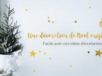 Déco Noël à faire soi-même : 10 idées étincelantes