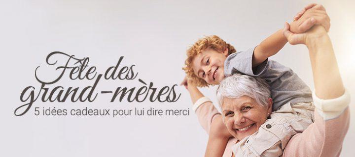 Idée cadeau fête des grand-mères : 6 cadeaux pour lui dire merci