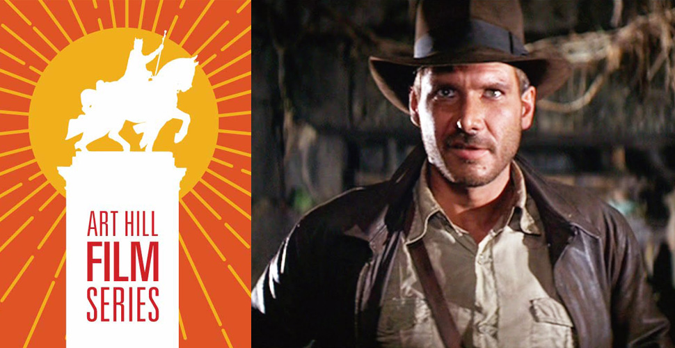 "Art Hill Film Series: ""Raiders of the Lost Ark"""