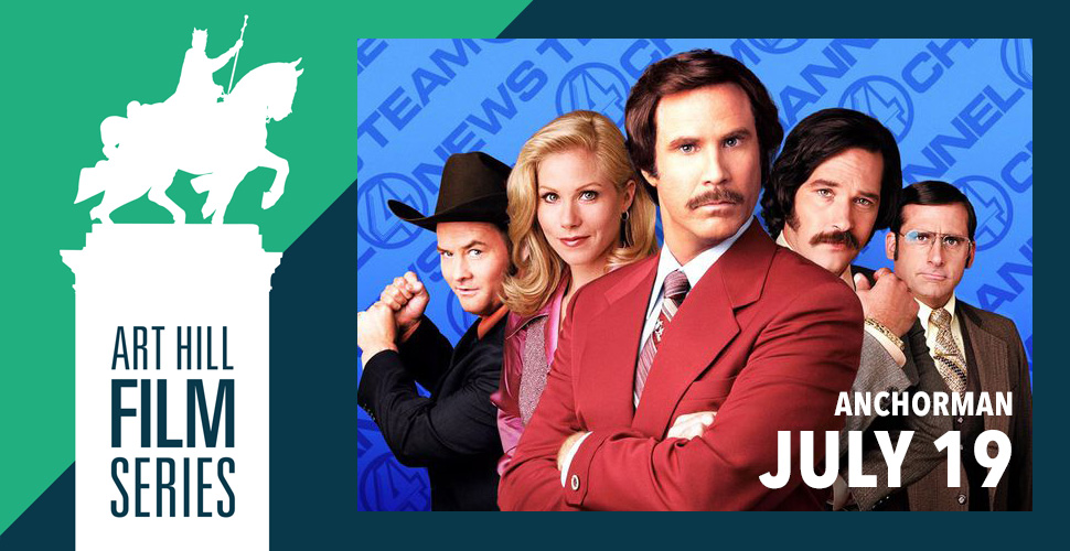 Art Hill Film Series: Anchorman