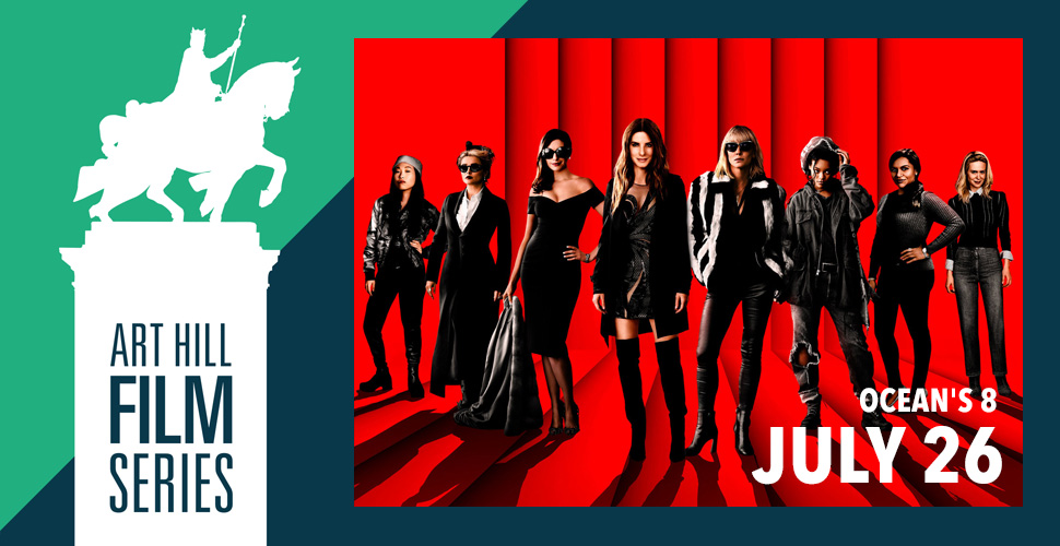 Art Hill Film Series: Ocean's 8