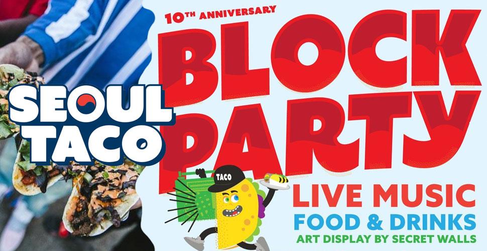 Seoul Taco 10th Anniversary Block Party