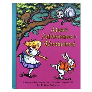 Lewis Carroll Alice's Adventures in Wonderland: A Pop-up Adaptation - Best Pop-Up Books for Toddlers: Bring Alice to the real world