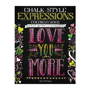 Valerie McKeehan Chalk-Style Expressions Coloring Book - Best Notebook for Gel Pens: For chalk-style arts