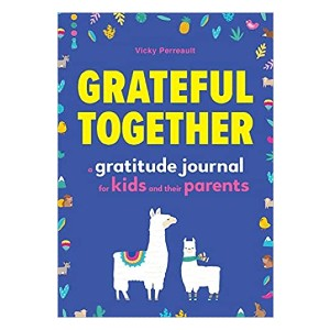Vicky Perreault Grateful Together: A Gratitude Journal for Kids and Their Parents - Best Daily Gratitude Journals: Strengthen your bonding