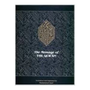 Muhammad Asad The Message of the Qur'an - Best Quran Translation: Redesigned and Updated Edition