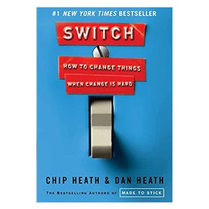 Chip Heath Switch: How to Change Things When Change Is Hard  - Best Self-Development Book: Your guide to