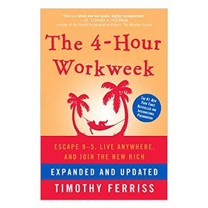 Timothy Ferriss The 4-Hour Workweek: Escape 9-5, Live Anywhere, and Join the New Rich - Best Self-Development Book: Work less, live more