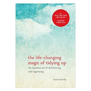 Marie Kondo The Life Changing Magic of Tidying Up: The Japanese Art of Decluttering and Organizing - Best Self-Development Book: Change your life with tidying up