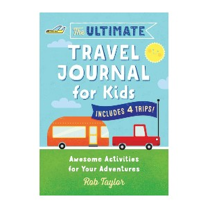 Rob Taylor The Ultimate Travel Journal For Kids - Best Notebook for Travel Journal: Best for kids