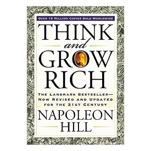 Napoleon Hill Think and Grow Rich - Best Self-Development Book: Manage your money smartly