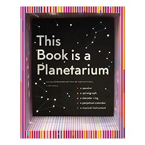 Kelli Anderson This Book Is a Planetarium: And Other Extraordinary Pop-Up Contraptions - Best Pop-Up Books for Toddlers: A wondrous pop-up masterpiece