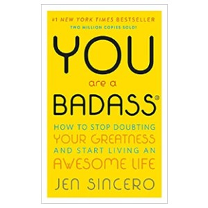 Jen Sincero You Are a Badass: How to Stop Doubting Your Greatness and Start Living an Awesome Life - Best Self-Development Book: Realize how amazing you are