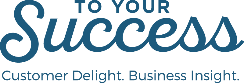 To Your Success Inc., The Customer Satisfaction Company