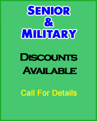 Senior & Military Discounts Available, call for details