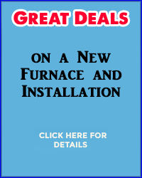 Great Deals on a New Furnace and Installation, click here for details