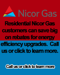 Residential Nicor Gas customers can save big on rebates for energy efficiency upgrades.  Call us or click to learn more.