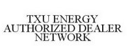 TXU Authorized Dealer Network