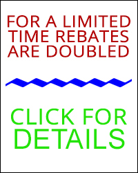 FOR A LIMITED TIME REBATES ARE DOUBLED