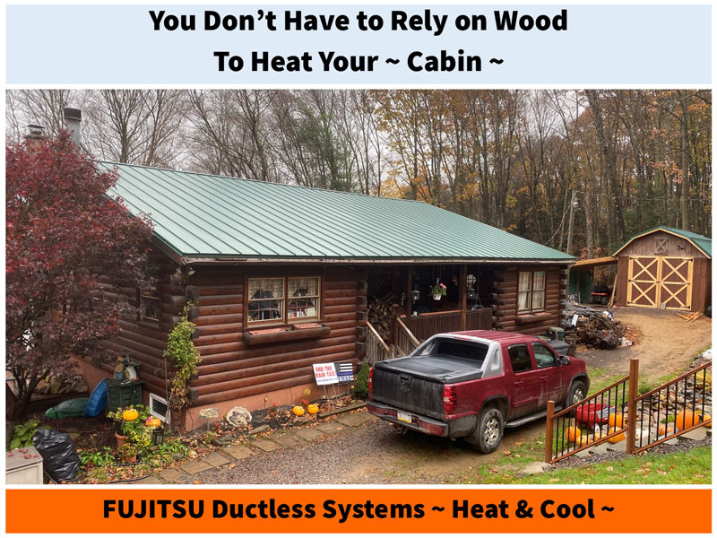 Don't Rely on Wood to Heat Your Cabin