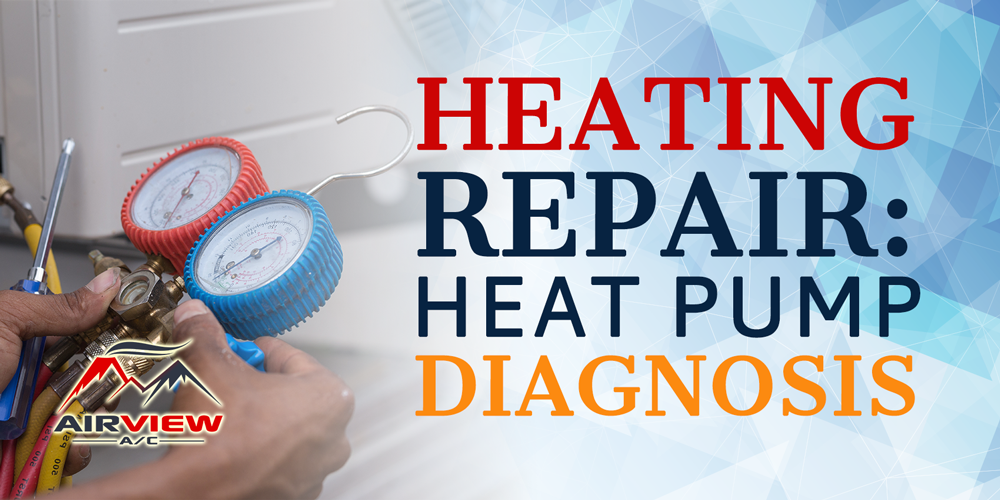Heating Repair: Heat Pump Diagnosis