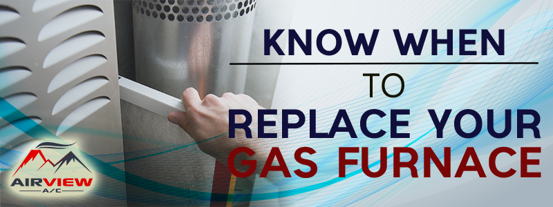 Know When To Replace Your Gas Furnace