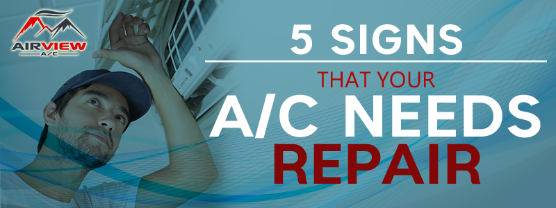 5 Signs That Your AC Needs Repair