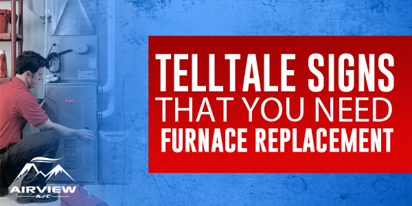 Telltale Signs That You Need Furnace Replacement