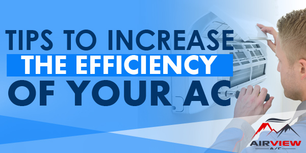 Tips to Increase the Efficiency of Your AC