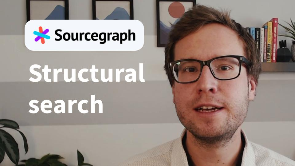 Sourcegraph structural search.