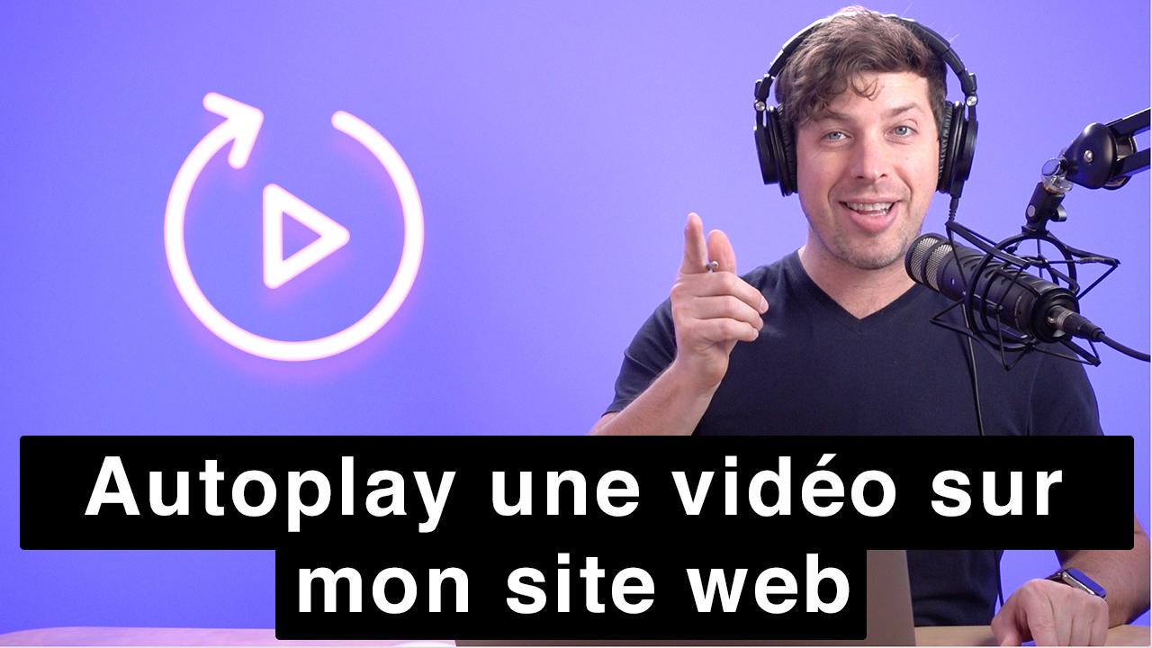 Comment faire jouer une vidéo automatiquement sur mon site web