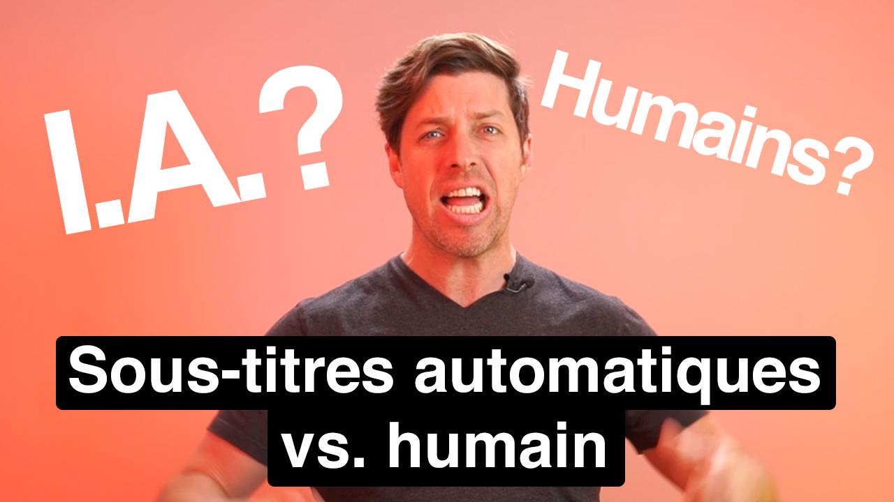Intelligence artificielle contre humains pour le sous-titrage