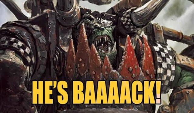 Ghazghkull Thraka is back