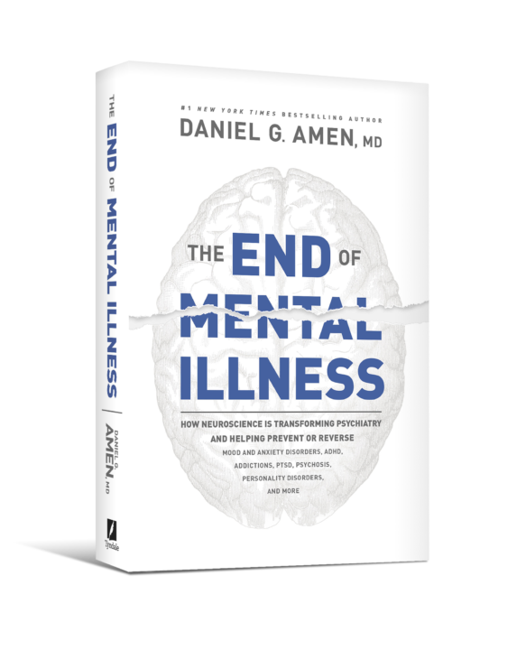 Book jacket for The End of Mental Illness, by Dr. Daniel Amen
