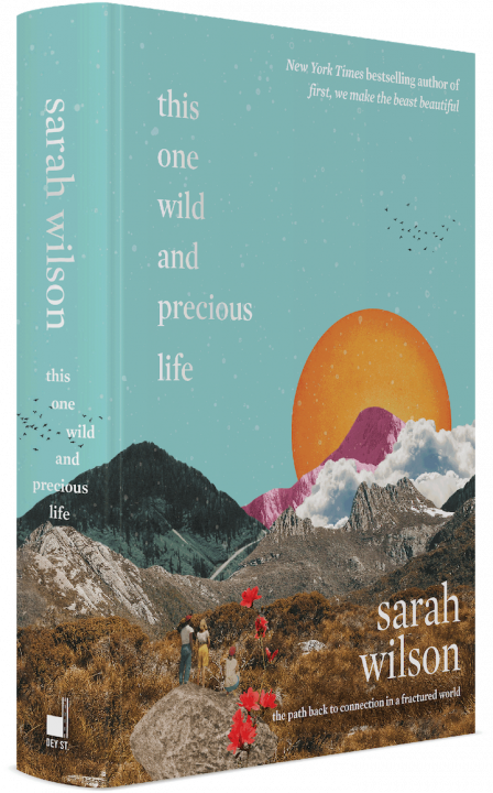 This One Wild and Precious Life by Sarah Wilson