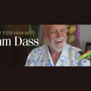 An Interview with Ram Dass