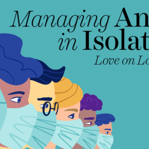 Managing anger in isolation