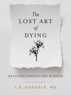 The Lost Art of Dying book by Lydia Dugdale
