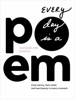 Every Day is a Poem by Jacqueline Suskin