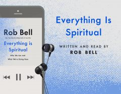 author Rob Bell's latest book Everything Is Spiritual